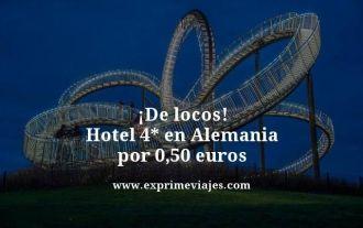 de locos hotel 4 estrellas en alemania por 0 50 euros
