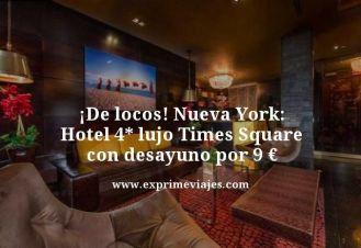 de locos Nueva York hotel 4 estrellas con desayuno por 9 euros