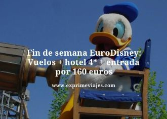 fin de semana Eurodisney vuelos mas hotel 4 estrellas mas entrada por 160 euros