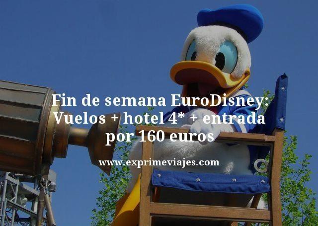 FIN DE SEMANA DISNEYLAND PARIS: VUELOS + HOTEL 4* + ENTRADA POR 160EUROS