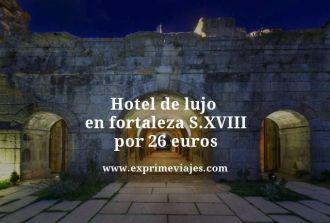 Hotel de lujo en fortaleza sxviii por 26 euros