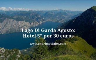 lago di garda agosto hotel 5 estrellas por 30 euros
