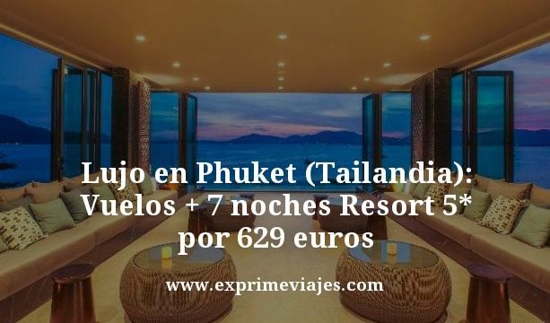 Lujo-en-Phuket-(Tailandia)-Vuelos--7-noches-Resort-5-estrellas-por-629-euros