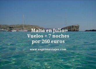 malta en julio vuelos mas 7 noches por 260 euros