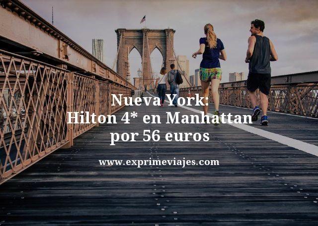 Nueva York Hilton 4 estrellas en Manhattan por 56 euros
