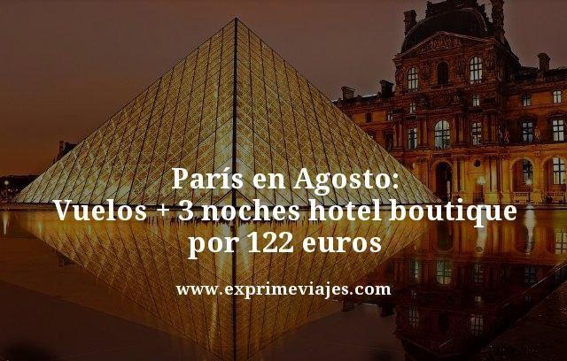 paris vuelos mas 3 noches hotel boutique por 122 euros