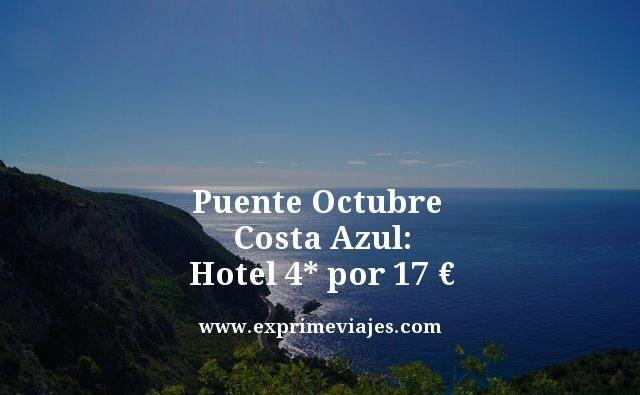 PUENTE OCTUBRE COSTA AZUL: HOTEL 4* POR 17EUROS