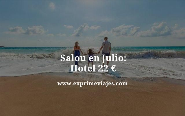 SALOU EN JULIO: HOTEL POR 22EUROS