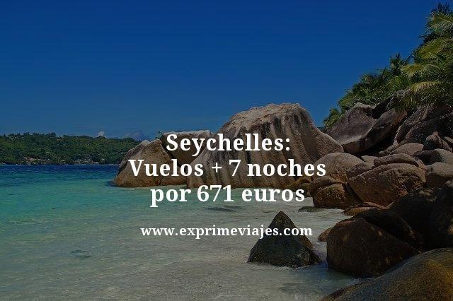 SEYCHELLES: VUELOS + 7 NOCHES POR 671EUROS