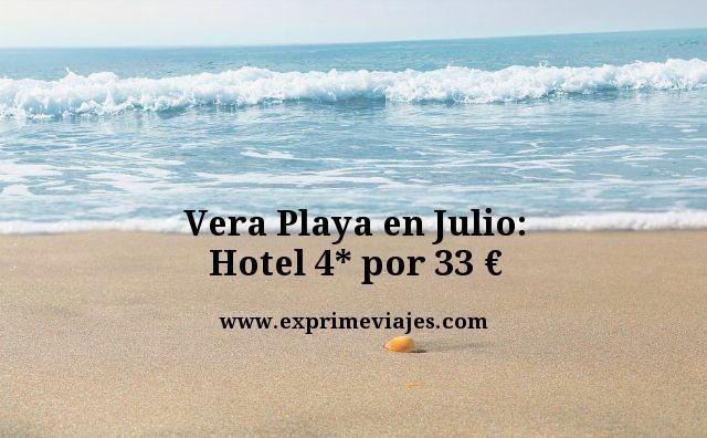 Vera playa en julio hotel 4 estrellas por 33 euros