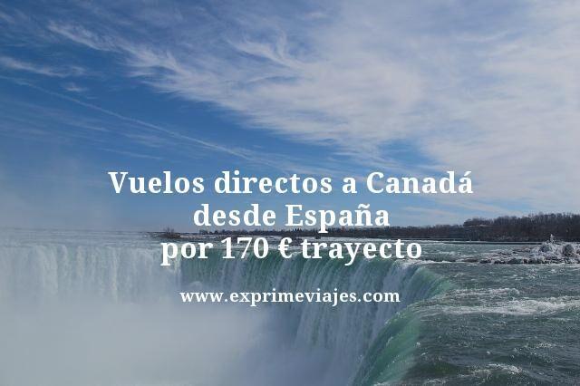 VUELOS DIRECTOS A CANADÁ DESDE ESPAÑA POR 170EUROS