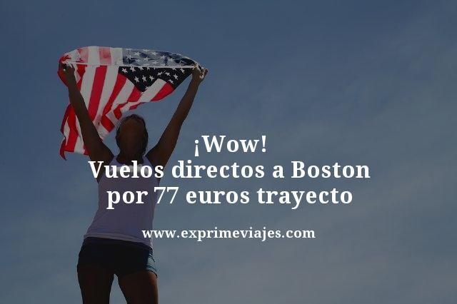 wow vuelos directos Boston por 77 euros trayecto