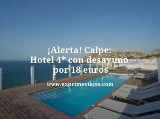 alerta Calpe hotel 4 estrellas con desayuno por 18 euros