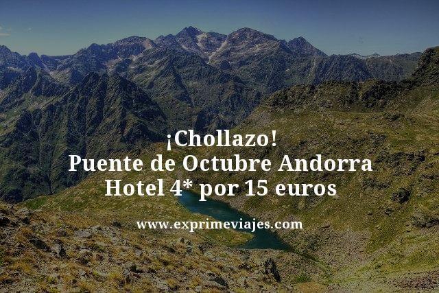 ¡CHOLLAZO! PUENTE OCTUBRE ANDORRA: HOTEL 4* POR 15EUROS