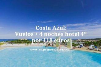 costa azul vuelos mas 4 noches hotel 4 estrellas por 118 euros