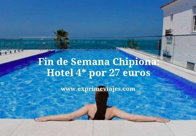 CHIPIONA EN FIN DE SEMANA: HOTEL 4* POR 27EUROS