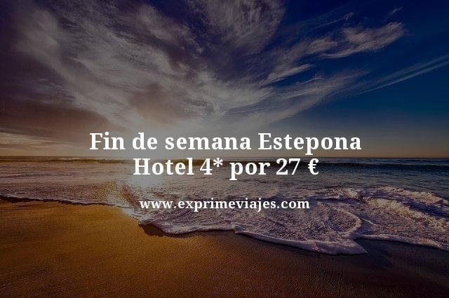 fin de semana Estepona hotel 4 estrellas por 27 euros