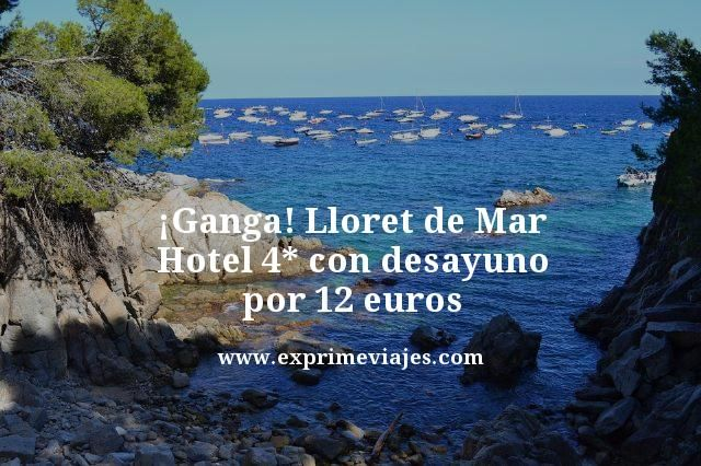 Ganga-Lloret-de-Mar-Hotel-4-estrellas-con-desayuno-por-12-euros