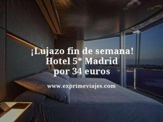 Lujazo-fin-de-semana-Hotel-5-estrellas-Madrid-por-34-euros