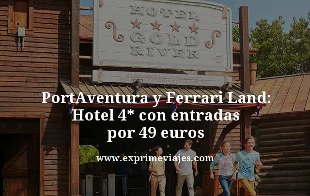 PortAventura-y-Ferrari-Land-Hotel-4-estrellas-con-entradas-por-49-euros