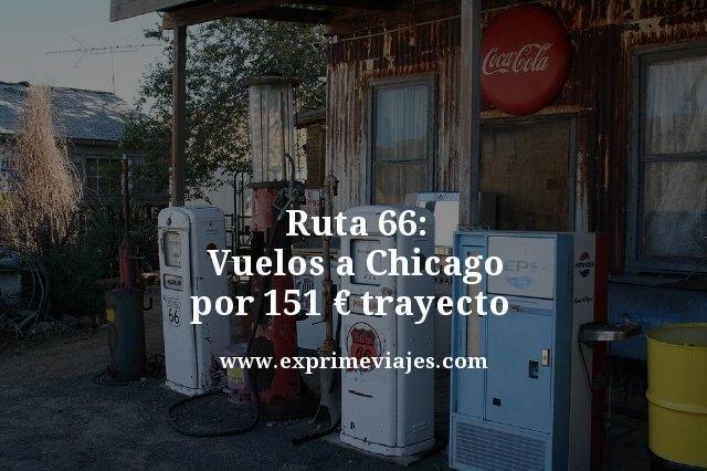 ruta 66 vuelos a Chicago por 151 euros trayecto