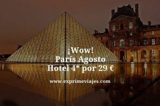 wow paris agosto hotel 4 estrellas por 29 euros