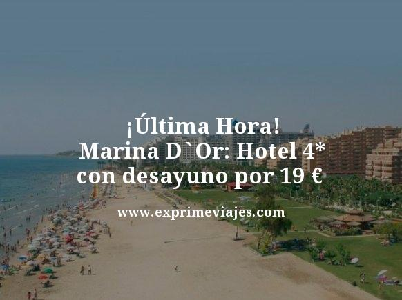ultima hora marina d´or hotel 4 estrellas con desayuno por 19 euros