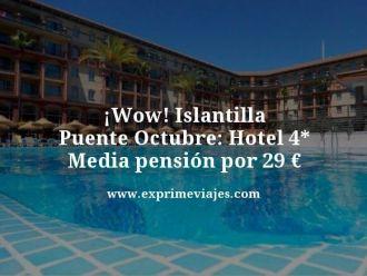 wow islantilla puente octubre hotel 4 estrellas media pension por 29 euros