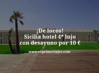 de locos Sicilia hotel 4 estrellas lujo con desayuno por 10 euros