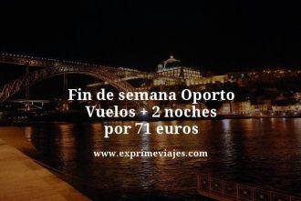 fin de semana oporto vuelos + 2 noches por 71 euros