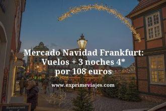 mercado navidad Frankfurt vuelos mas 3 noches 4 estrellas por 108 euros