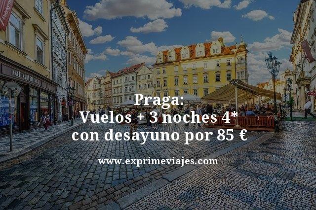 Praga vuelos mas 3 noches 4 estrellas con desayuno por 85 euros