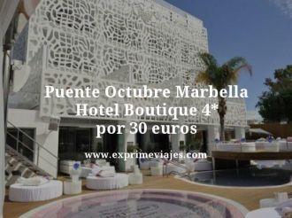 puente octubre Marbella hotel boutique 4 estrellas por 30 euros