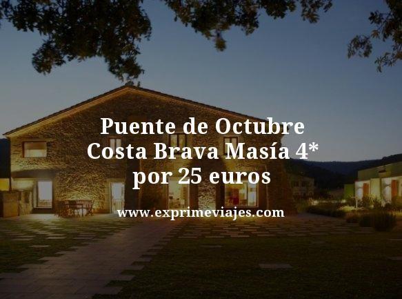 puente de octubre costa brava masía 4 estrellas por 25 euros