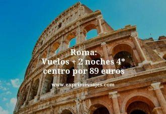 roma vuelos mas dos noches 4 estrellas centro por 89 euros