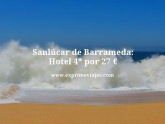 Sanlúcar de Barrameda hotel 4 estrellas por 27 euros