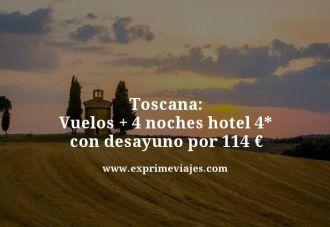 toscana vuelos mas 4 noches hotel 4 estrellas con desayuno por 114 euros