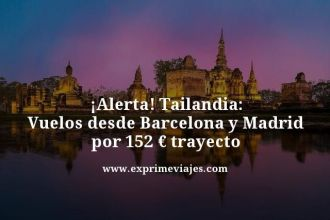 Alerta-Tailandia-Vuelos-desde-Barcelona-y-Madrid-por-152-euros-trayecto