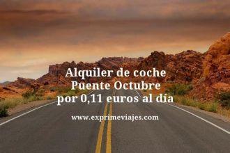 alquiler de coche puente octubre por 0,11 euros al dia