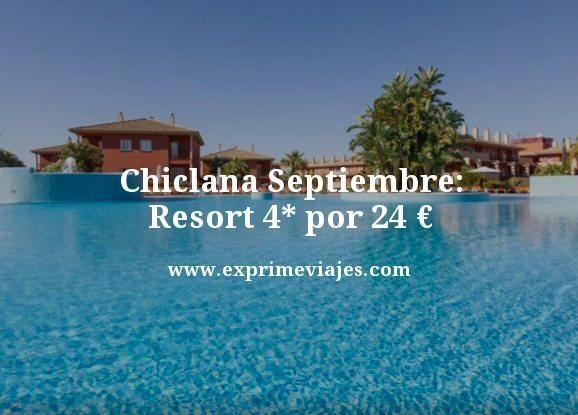 chiclana septiembre resort 4 estrellas por 24 euros