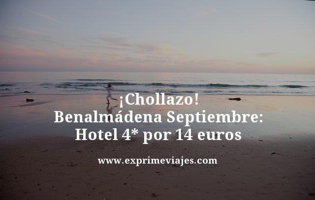 chollazo belmadena septiembre hotel 4 estrellas por 14 euros