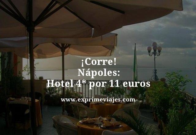 ¡CORRE! HOTEL 4* NÁPOLES CENTRO POR 11EUROS