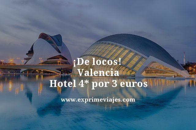 tarifa-error-Valencia-Hotel-4-estrellas-por-3-euros