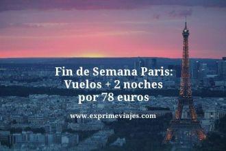 Fin-de-Semana-Paris-Vuelos--2-noches-por-78-euros