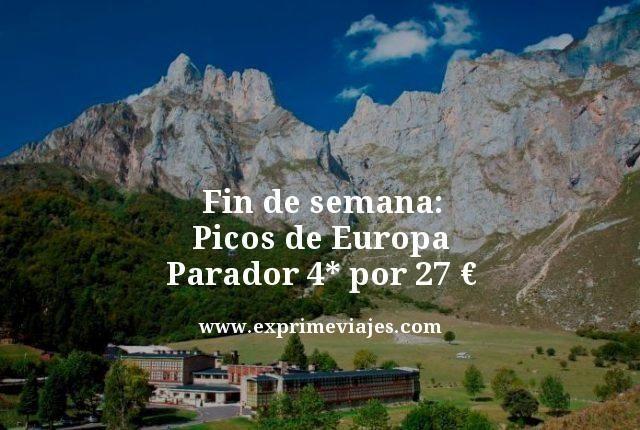 FIN DE SEMANA PARADOR PICOS DEEUROPA POR 27EUROS