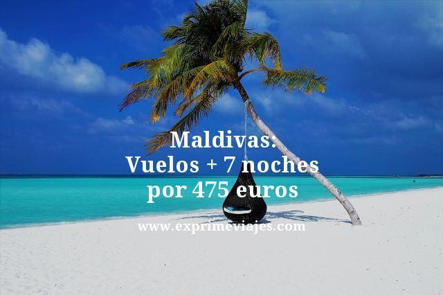 MALDIVAS: VUELOS + 7 NOCHES POR 475EUROS