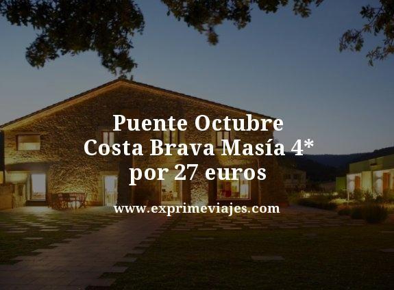 puente octubre costa brava masía 4 estrellas por 27 euros