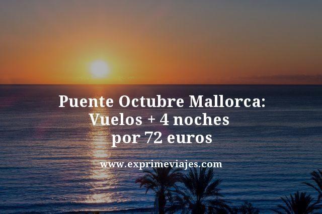 Puente-Octubre-Mallorca-Vuelos--4-noches--por-72-euros
