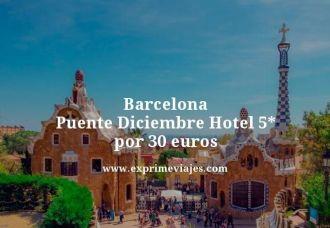 barcelona puente diciembre hotel 5 estrellas por 30 euros