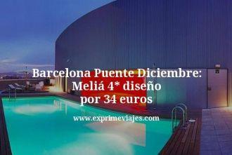 barcelona puente diciembre Melia 4 estrellas diseño por 34 euros